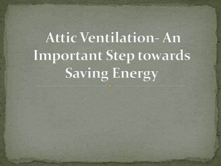 Attic ventilation an important step towards saving energy