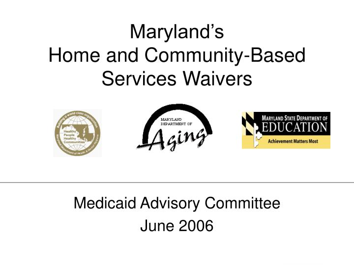 maryland s home and community based services waivers n.