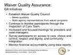 waiver quality assurance qa initiatives