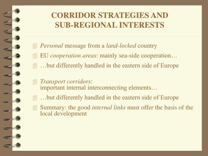Corridor strategies and sub regional interests1