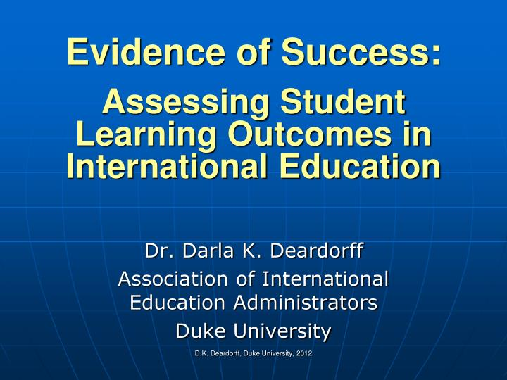 evidence of success assessing student learning outcomes in international education n.