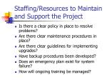 staffing resources to maintain and support the project
