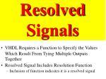 resolved signals