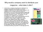 why would a company want to distribute your magazine what does it offer