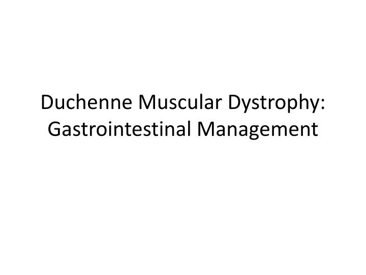 duchenne muscular dystrophy gastrointestinal management n.