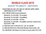 world class sets adjust to ability motivate