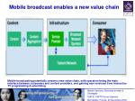 mobile broadcast enables a new value chain