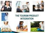 the tourism product integration