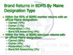 brand returns in bdms by maine designation type1