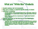 what are white box products