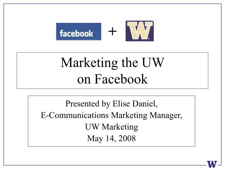 marketing the uw on facebook n.