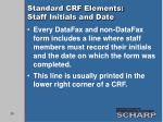 standard crf elements staff initials and date