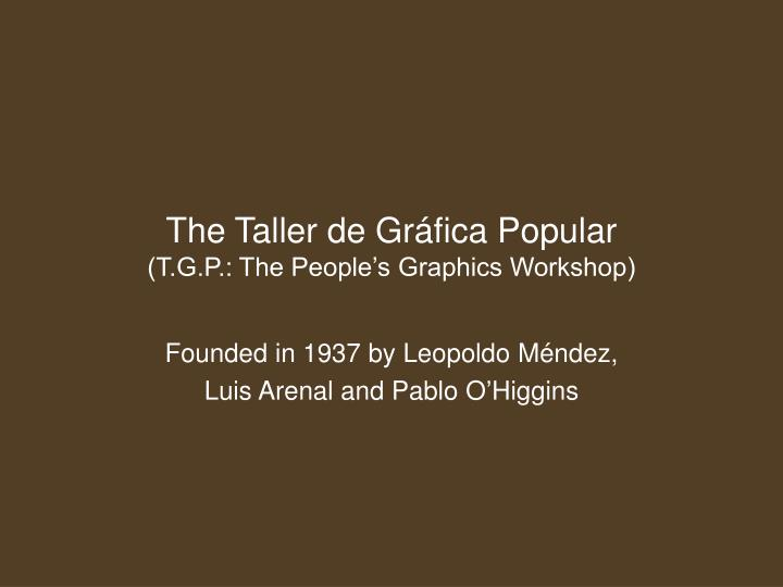the taller de gr fica popular t g p the people s graphics workshop n.