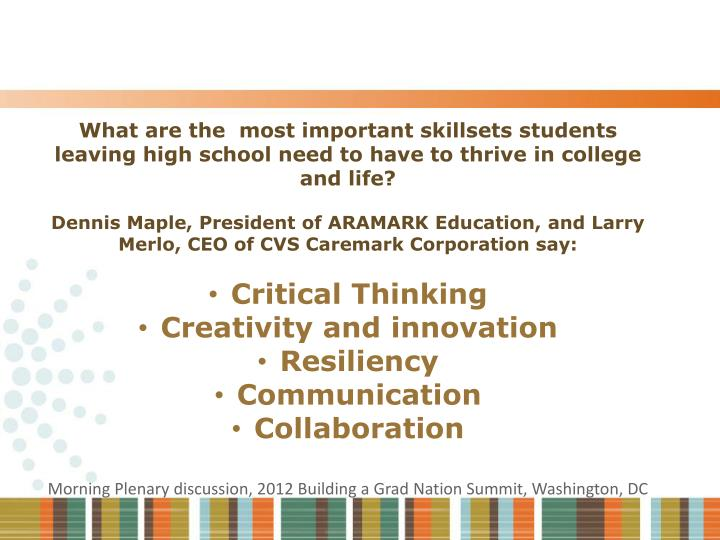 What are the  most important skillsets students leaving high school need to have to thrive in college and life?