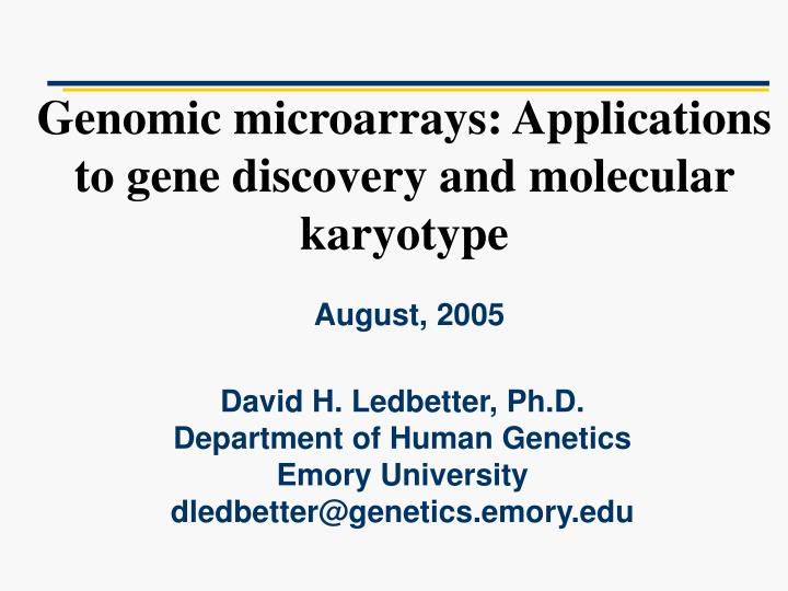 genomic microarrays applications to gene discovery and molecular karyotype n.
