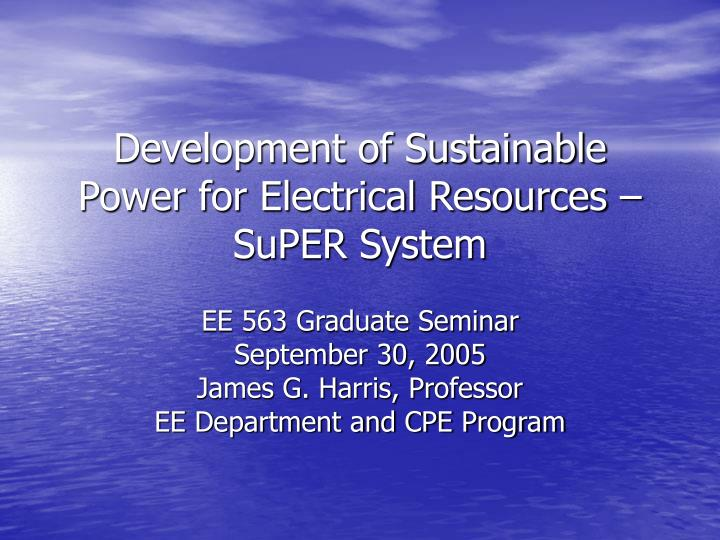 development of sustainable power for electrical resources super system n.