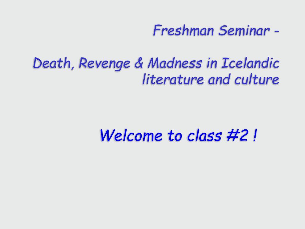 freshman seminar death revenge madness in icelandic literature and culture l.
