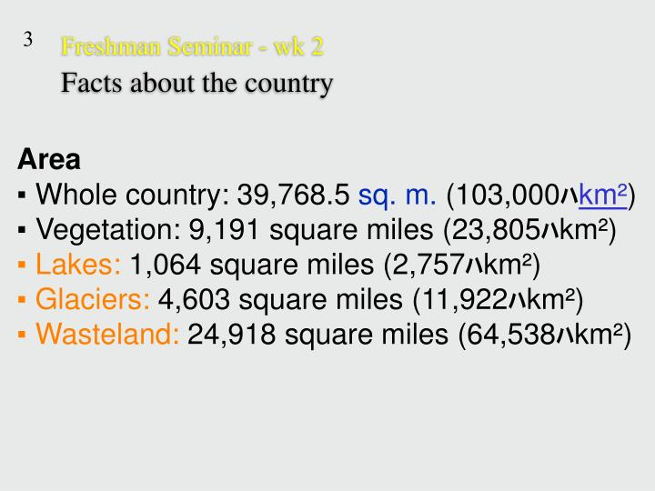 Freshman seminar wk 2 facts about the country