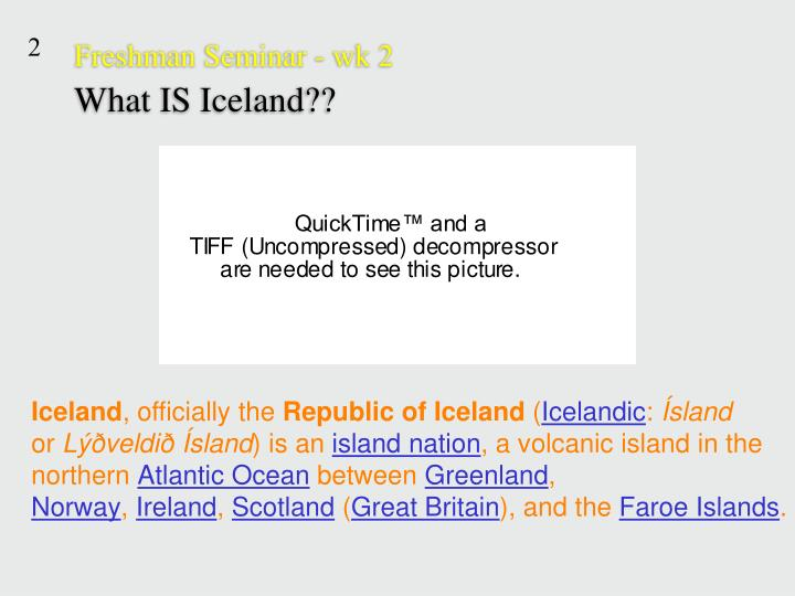 Freshman seminar wk 2 what is iceland