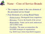 name core of service brands