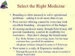 select the right medicine