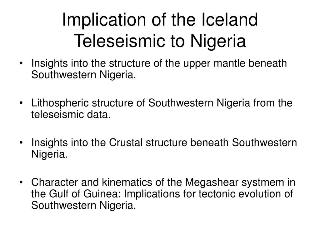 Implication of the Iceland Teleseismic to Nigeria
