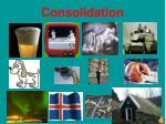 consolidation