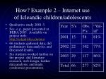 how example 2 internet use of icleandic children adolescents