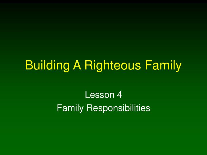 building a righteous family n.