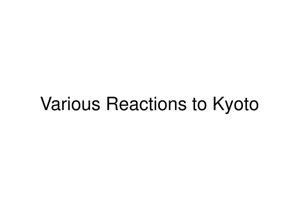 Various Reactions to Kyoto