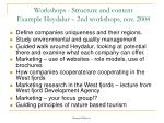 workshops structure and content example heydalur 2nd workshops nov 2004