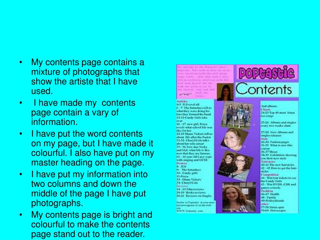 My contents page contains a mixture of photographs that show the artiste that I have used.