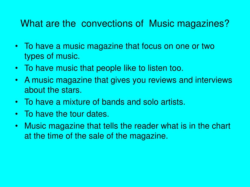 What are the  convections of  Music magazines?