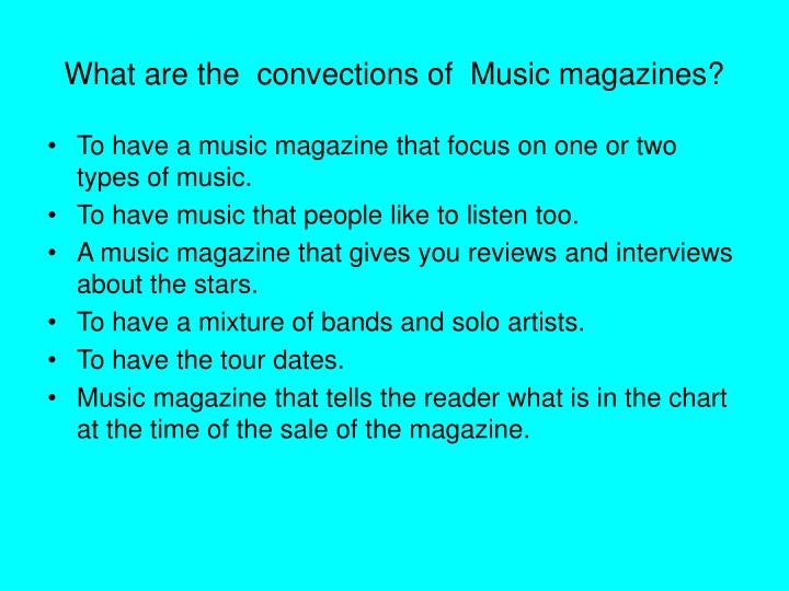 What are the convections of music magazines