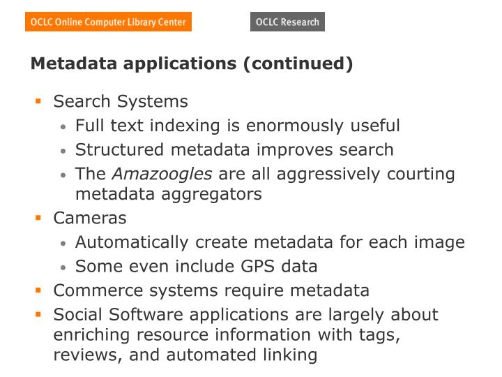 Metadata applications (continued)