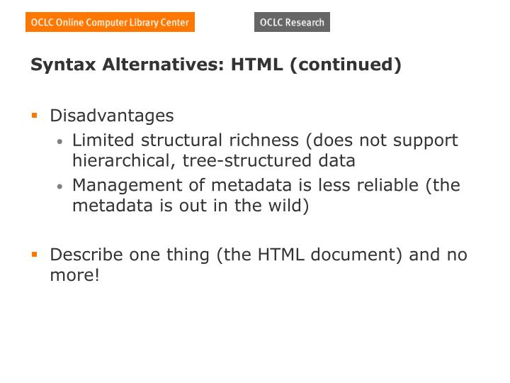 Syntax Alternatives: HTML (continued)