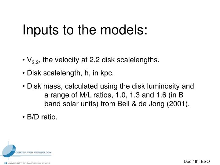 Inputs to the models: