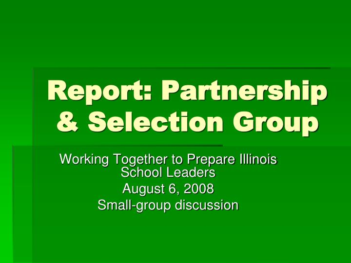 report partnership selection group n.