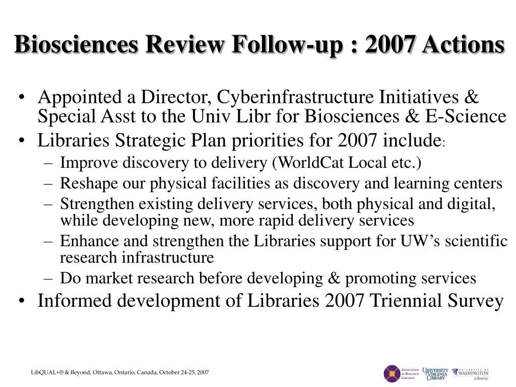 Biosciences Review Follow-up : 2007 Actions
