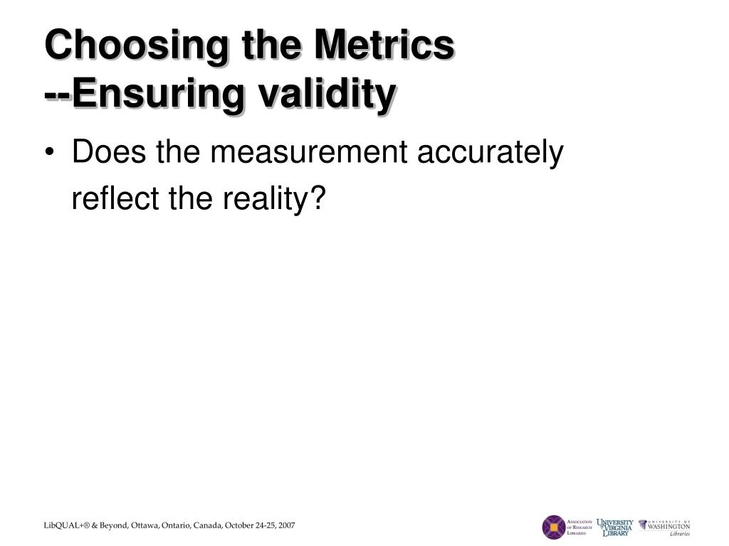 Choosing the Metrics