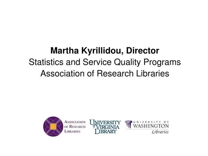 Martha Kyrillidou, Director