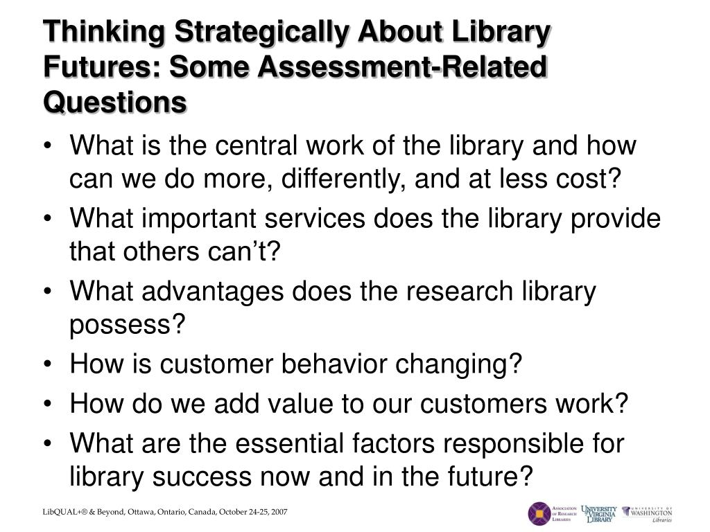 Thinking Strategically About Library Futures: Some Assessment-Related Questions
