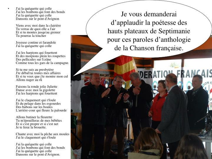 Je vous demanderai d'applaudir la poétesse des hauts plateaux de Septimanie pour ces paroles d'anthologie de la Chanson française.