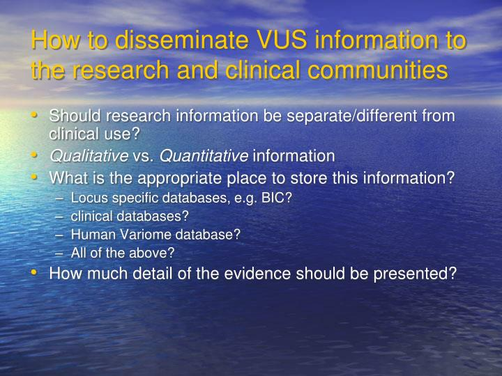 How to disseminate VUS information to the research and clinical communities