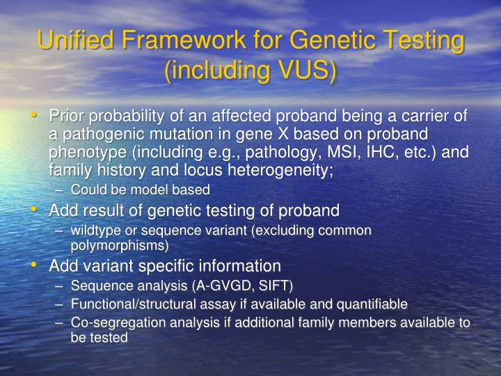 Unified Framework for Genetic Testing (including VUS)