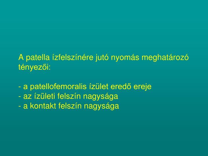 A patella ízfelszínére jutó nyomás meghatározó tényezői: