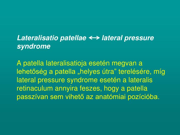 Lateralisatio patellae        lateral pressure syndrome