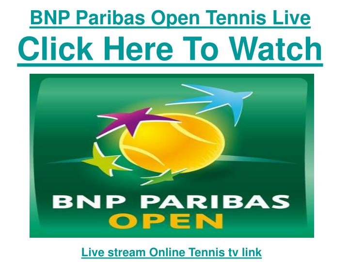 bnp paribas open tennis live click here to watch n.