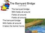 the barnyard bridge london bridge