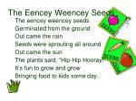 the eencey weencey seeds